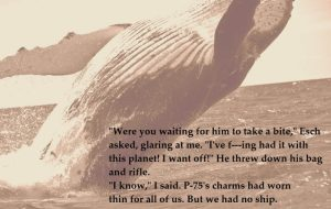 Endgame teaser of a breaching whale in sepia tones with angry dialogue from the book.